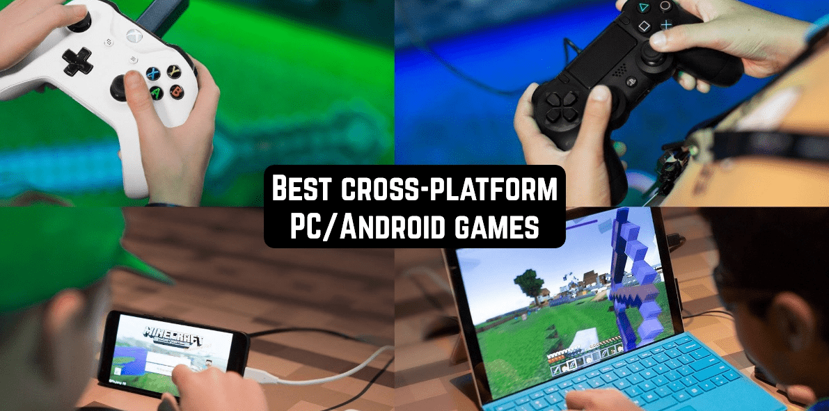 All Cross-Platform Games For Android & PC