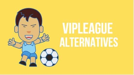 VIPLeague Alternatives