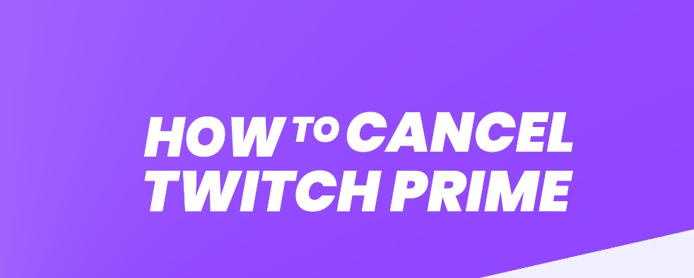 How to Cancel Twitch Prime Subscription Within 5 Steps [2020]