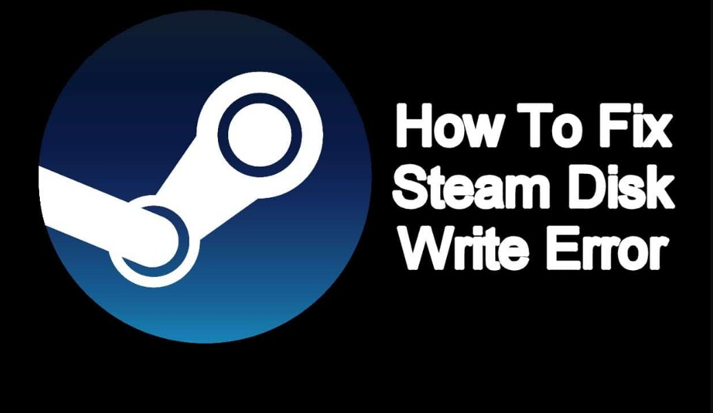 What is Steam Disk Write Error and How to Fix it [2020]