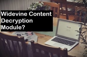 Widevine Content Decryption Module Update Error
