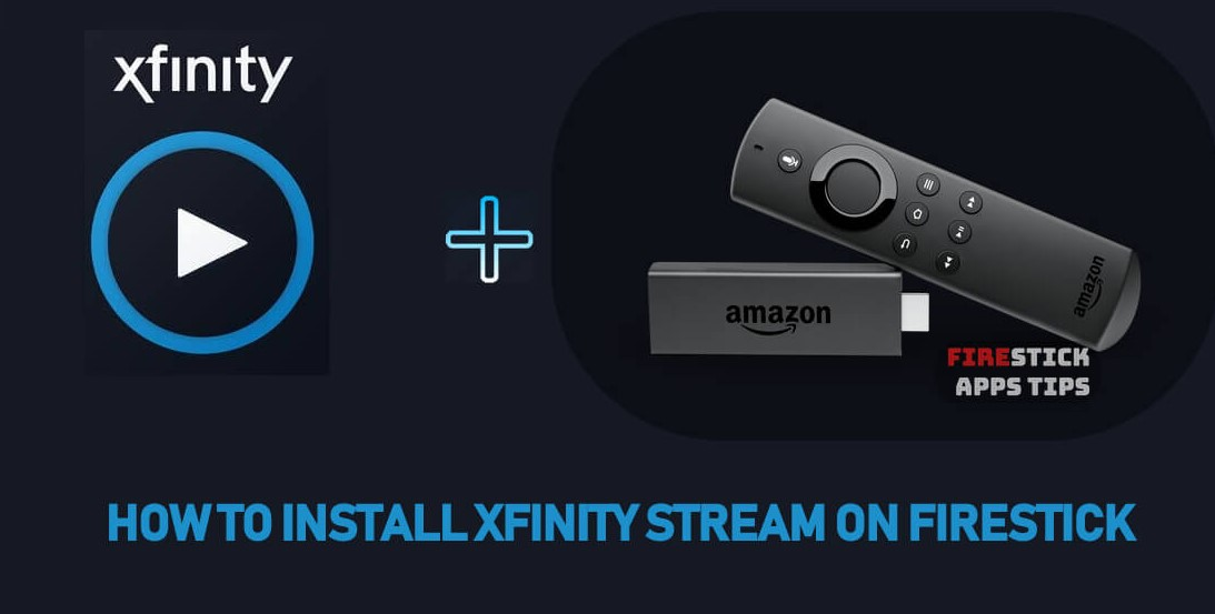 Xfinity Stream Installation on Firestick Update [May 2020]